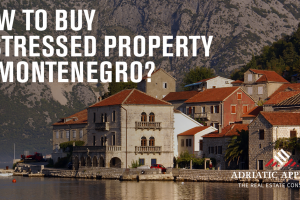 How to Buy Distressed Property in Montenegro
